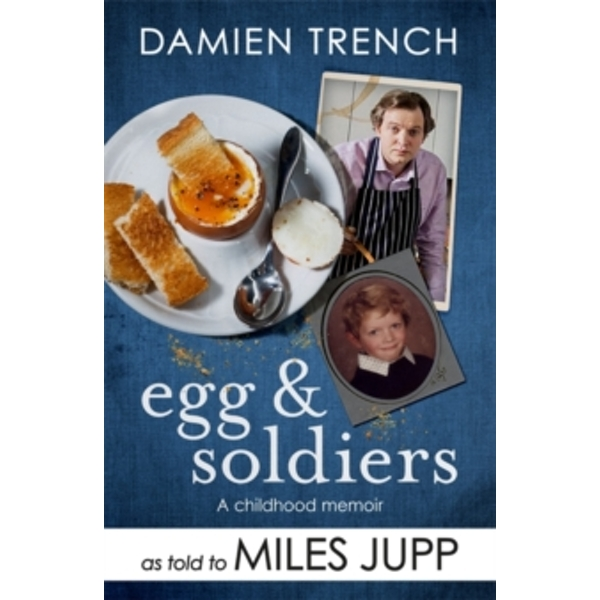 Egg and Soldiers: A Childhood Memoir (with postcards from the present) by Damien Trench Paperback