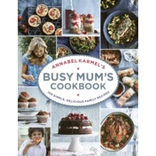 Annabel Karmel's Busy Mum's Cookbook by Annabel Karmel (Hardback, 2016)