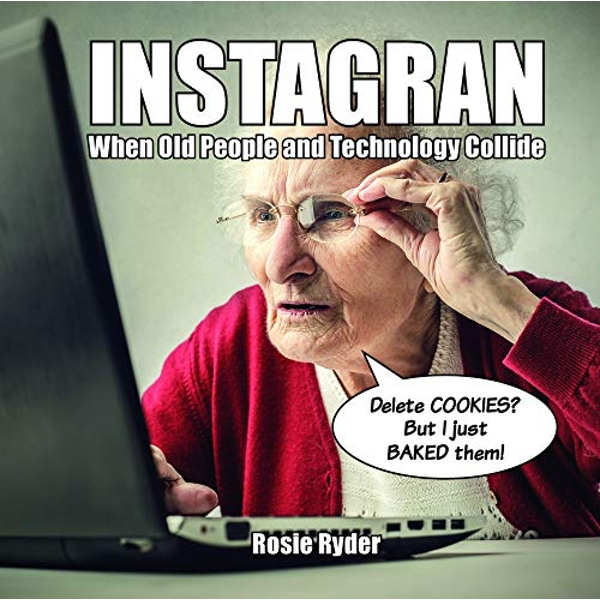 Instagran When Old People and Technology Collide Hardback 2018