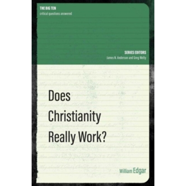 Does Christianity Really Work? by William Edgar (Paperback, 2016)