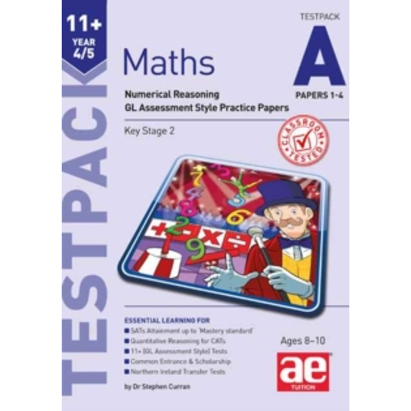 11+ Maths Year 4/5 Testpack a Papers 1-4 : Numerical Reasoning Gl Assessment Style Practice Papers