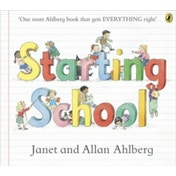 Starting School by Janet Ahlberg, Allan Ahlberg (Paperback, 2013)