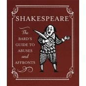 Shakespeare: The Bard's Guide to Abuses and Affronts by Running Press (Hardback, 2014)