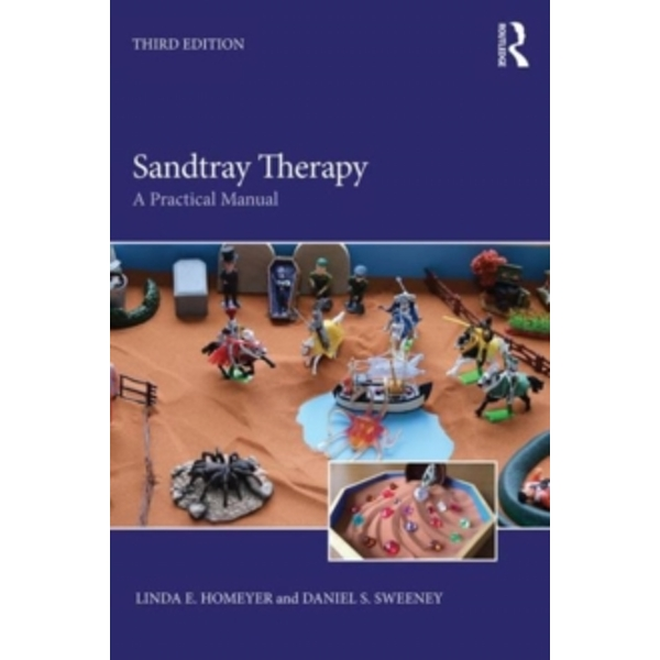 Sandtray Therapy : A Practical Manual
