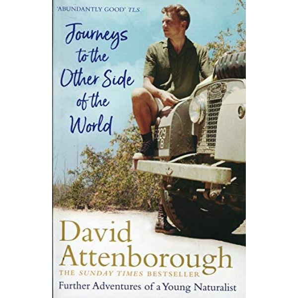 Journeys to the Other Side of the World further adventures of a young David Attenborough Paperback / softback 2019