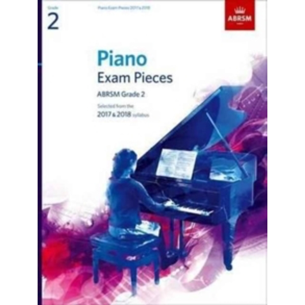 Piano Exam Pieces 2017 & 2018, Grade 2, with CD : Selected from the 2017 & 2018 syllabus