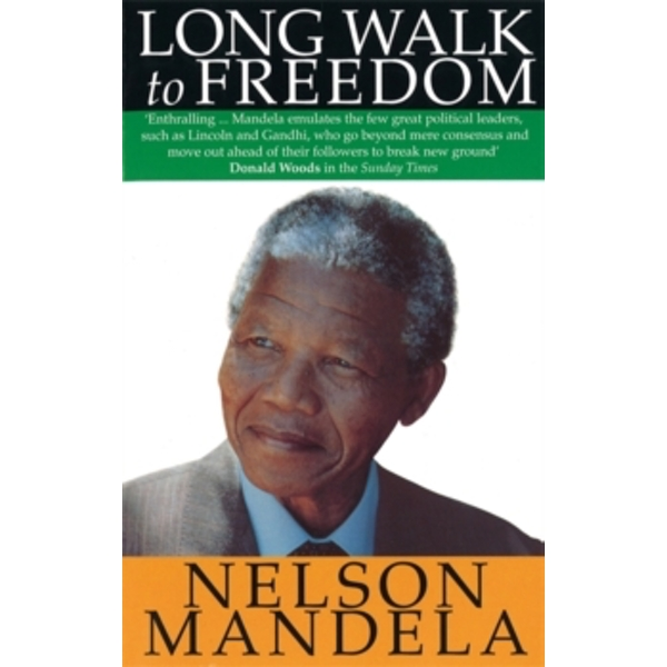 A Long Walk to Freedom: The Autobiography of Nelson Mandela by Nelson Mandela (Paperback, 1995)