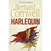 Harlequin (The Grail Quest, Book 1) by Bernard Cornwell (Paperback, 2009)