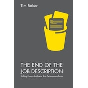 The End of the Job Description : Shifting From a Job-Focus To a Performance-Focus
