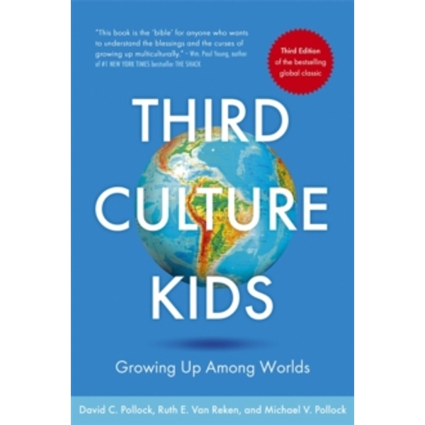 Third Culture Kids : The Experience of Growing Up Among Worlds