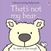 That's Not My Bear by Rachel Wells, Fiona Watt (Board book, 2003)