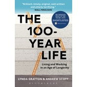 The 100-Year Life: Living and Working in an Age of Longevity by Lynda Gratton (Paperback, 2017)
