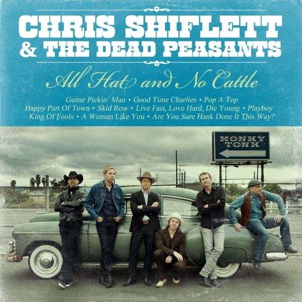 Chris Shiflett & the Dead Peasants - All Hat and No Cattle CD