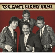 Curtis, & The Squires feat. Jimi Hendrix Knight - You Can't Use My Name CD