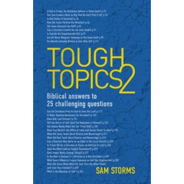 Tough Topics 2 : Biblical answers to 25 challenging questions