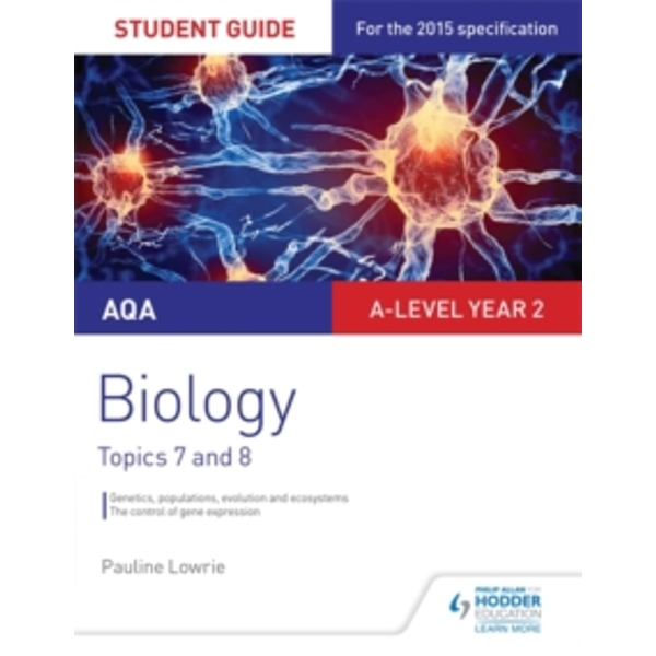 AQA AS/A-level Year 2 Biology Student Guide: Topics 7 and 8 by Pauline Lowrie (Paperback, 2016)