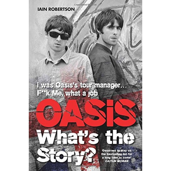 Oasis: What's the Story Paperback - 7 Jul 2016