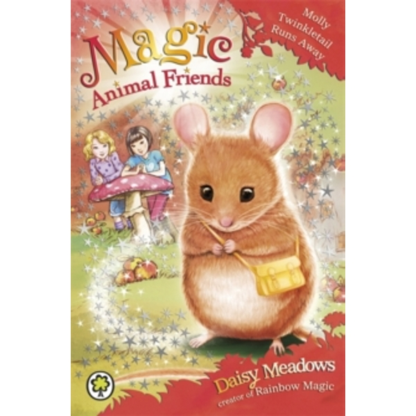 Magic Animal Friends: Molly Twinkletail Runs Away : Book 2