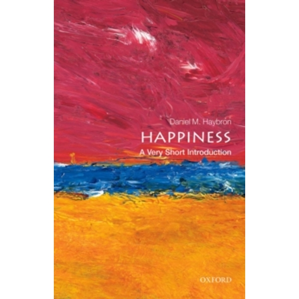 Happiness: A Very Short Introduction by Daniel M. Haybron (Paperback, 2013)