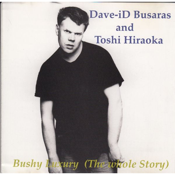 Dave-id Busaras and Toshi Hiraoka - Bushy Luxury The Whole Story Vinyl