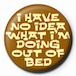 I Have No Idea What I'm Doing Out Of Bed Badge - Image 2