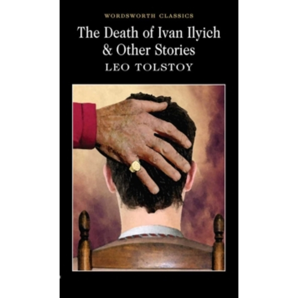 The Death of Ivan Ilyich & Other Stories by Leo Tolstoy (Paperback, 2004)