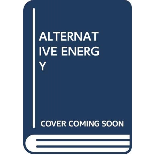 ALTERNATIVE ENERGY  Paperback 2018