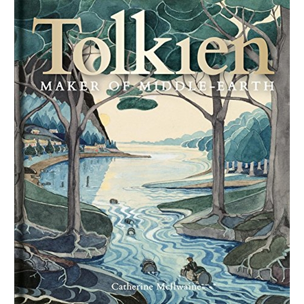 Tolkien: Maker of Middle-earth  Hardback 2018