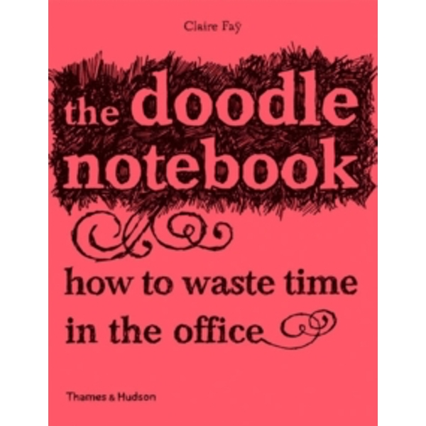The Doodle Notebook 10 copy pack : How to Waste Time in the Office