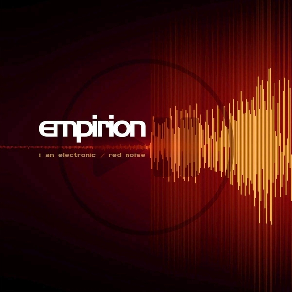 Empirion - I Am Electric / Red Noise Red Vinyl