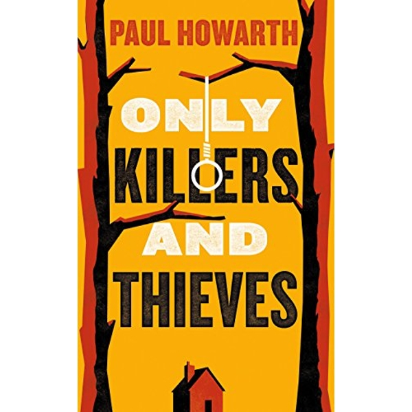 Only Killers and Thieves  Hardback 2018