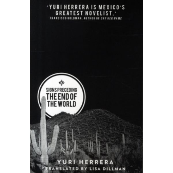 Signs Preceding the End of the World by Yuri Herrera (Paperback, 2015)