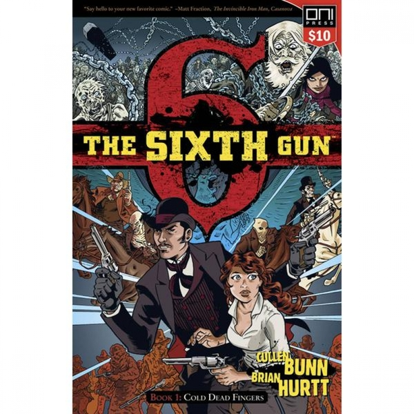 The Sixth Gun  Volume 1: Cold Dead Fingers Square One Edition