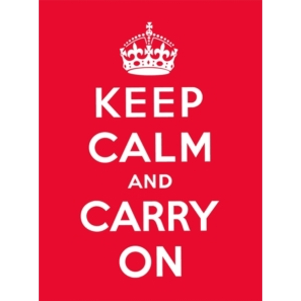 Keep Calm and Carry On: Good Advice for Hard Times by Ebury Publishing (Hardback, 2009)