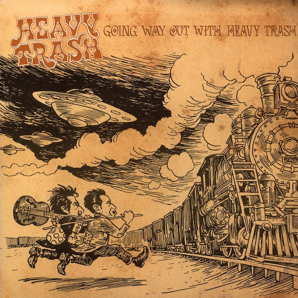 Heavy Trash - Going Way Out with Heavy Trash Vinyl