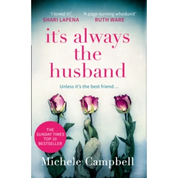 It's Always the Husband : The Sunday Times Bestselling Thriller for Fans of the Marriage Pact