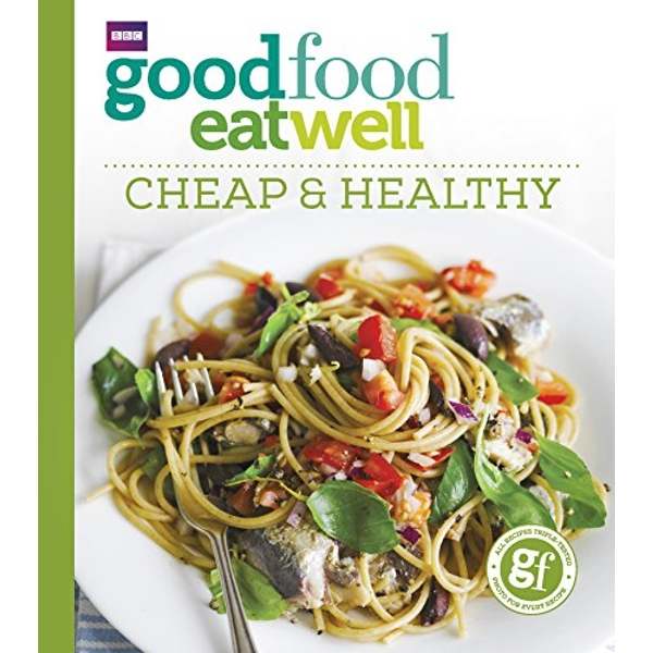 Good Food Eat Well: Cheap and Healthy  Paperback / softback 2018