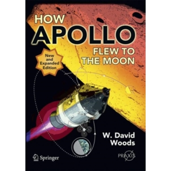 How Apollo Flew to the Moon by W. David Woods (Paperback, 2011)