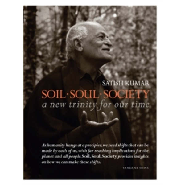 Soil * Soul * Society : A New Trinity for Our Time
