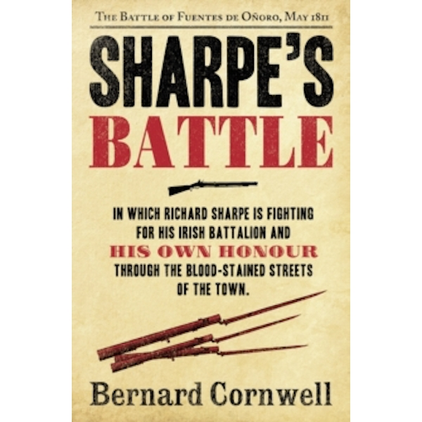 Sharpe's Battle: The Battle of Fuentes de Onoro, May 1811 (The Sharpe Series, Book 12) by Bernard Cornwell (Paperback, 2012)