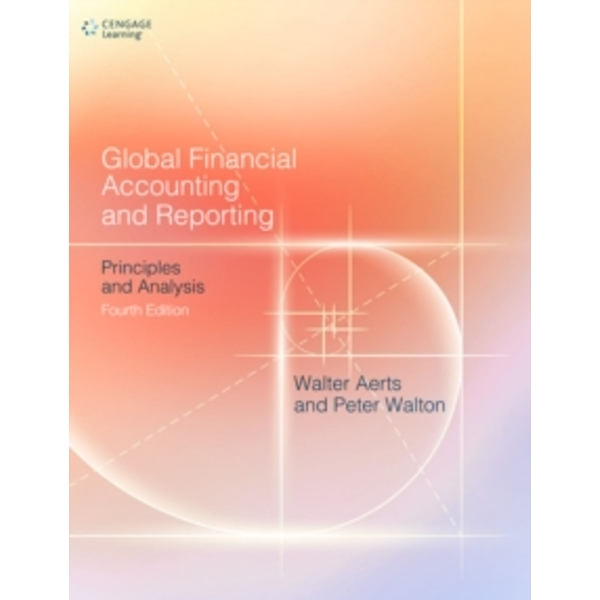 Global Financial Accounting and Reporting: Principles and Analysis by Walter Aerts, Peter Walton (Paperback, 2017)