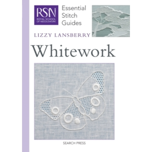 RSN Essential Stitch Guides: Whitework by Lizzy Lansberry (Spiral bound, 2012)