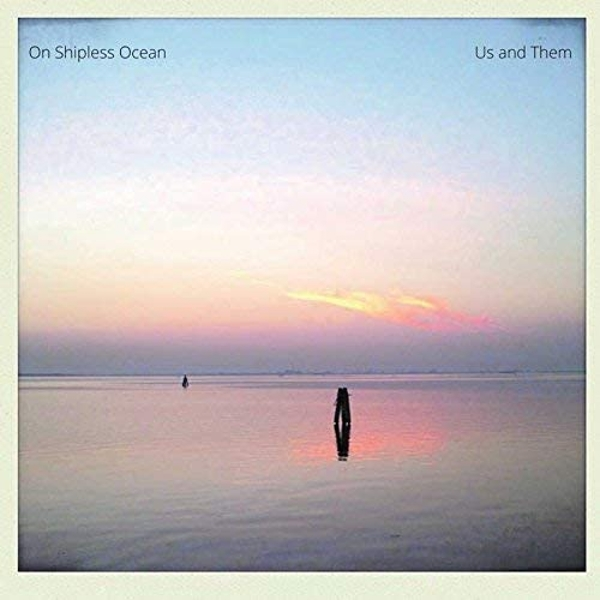 Us And Them - On Shipless Ocean vinyl