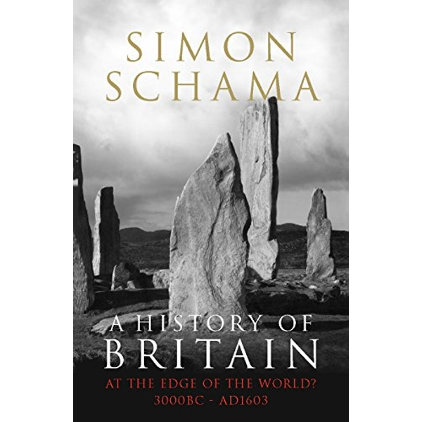 A History of Britain - Volume 1: At the Edge of the World? 3000 BC-AD 1603 by Simon Schama (Paperback, 2009)