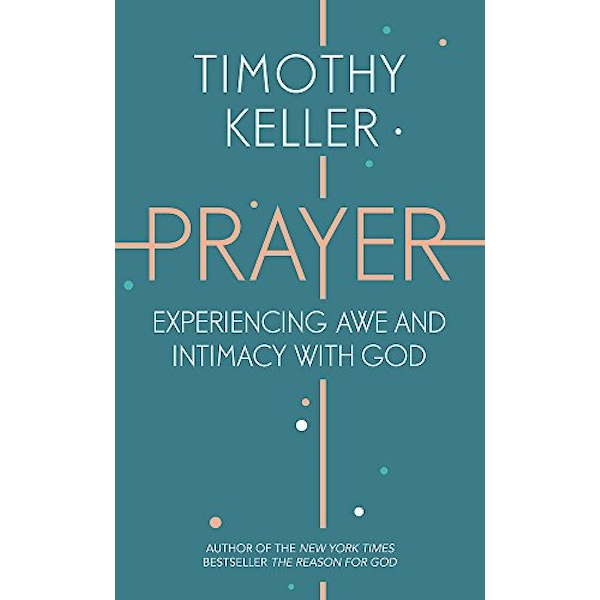 Prayer: Experiencing Awe and Intimacy with God by Timothy Keller (Paperback, 2016)