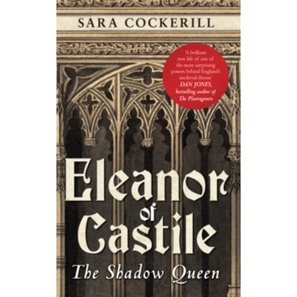 Eleanor of Castile : The Shadow Queen