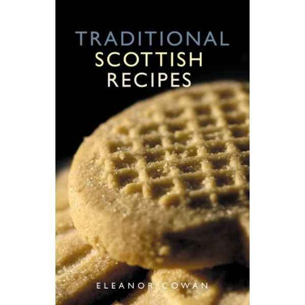 Traditional Scottish Recipes by Eleanor Cowan (Paperback, 2009)