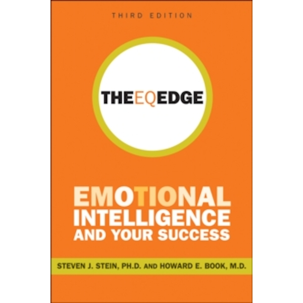 The EQ Edge : Emotional Intelligence and Your Success