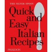 The Silver Spoon Quick and Easy Italian Recipes by The Silver Spoon Kitchen (Hardback, 2015)