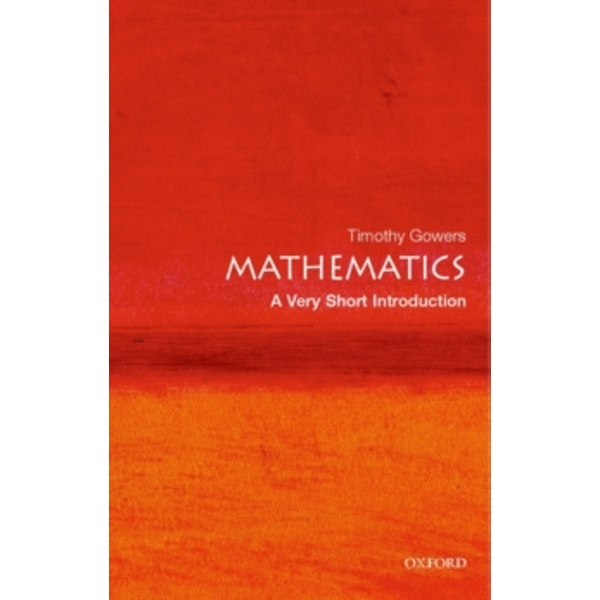 Mathematics: A Very Short Introduction by Timothy Gowers (Paperback, 2002)